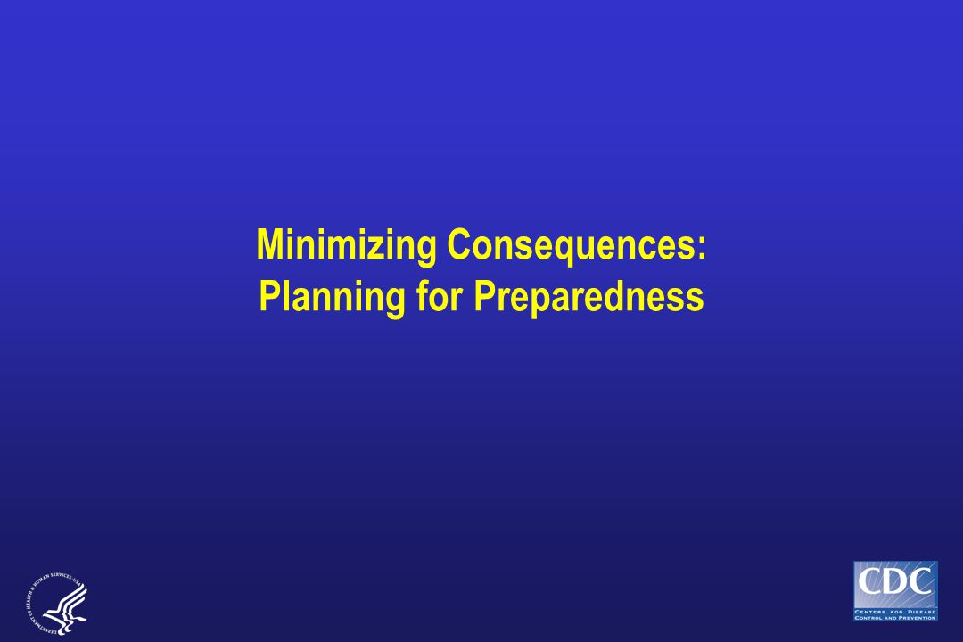 Minimizing Consequences: Planning for Preparedness
