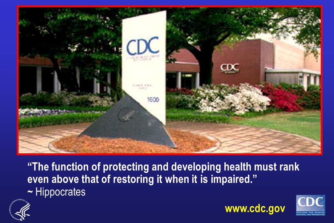 """""""The function of protecting and developing health must rank even above that of restoring it when it is impaired."""" ~ Hippocrates www.cdc.gov"""