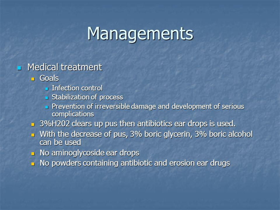 Managements Medical treatment Medical treatment Goals Goals Infection control Infection control Stabilization of process Stabilization of process Prev