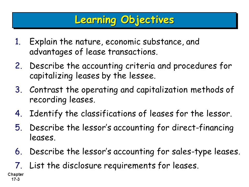 Chapter 17-3 1.1.Explain the nature, economic substance, and advantages of lease transactions.