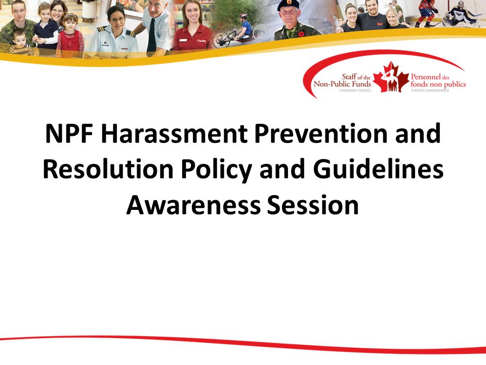 NPF Harassment Prevention and Resolution Policy and Guidelines Awareness Session