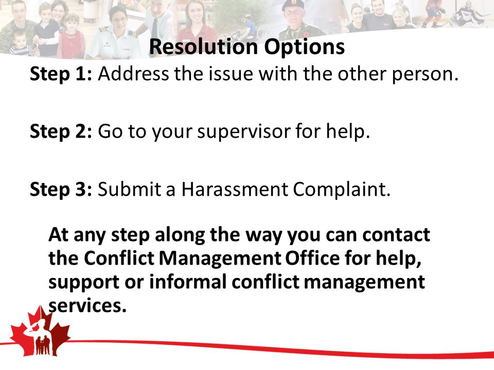 Resolution Options Step 1: Address the issue with the other person.
