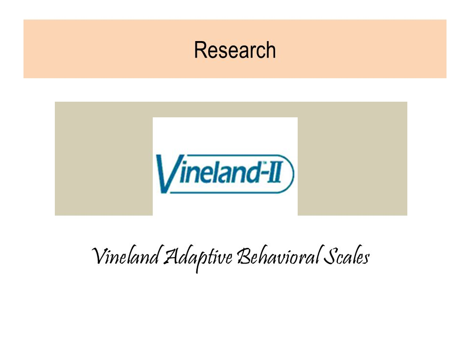 Research Vineland Adaptive Behavioral Scales