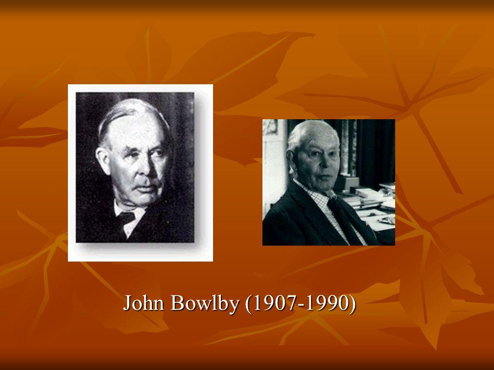 John Bowlby (1907-1990) John Bowlby (1907-1990)