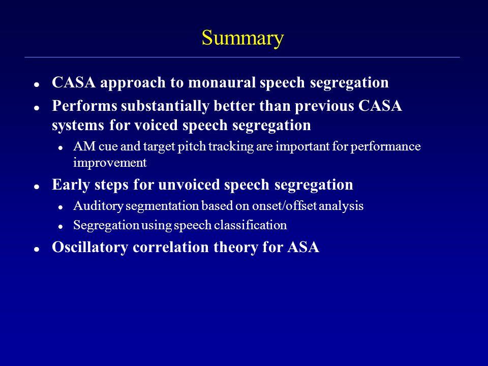 Oscillatory correlation for ASA l LEGION dynamics (Terman & Wang'95) provides a computational foundation for the oscillatory correlation theory l The utility of oscillatory correlation has been demonstrated for speech segregation (Wang-Brown'99), modeling auditory attention (Wrigley-Brown'04), etc.
