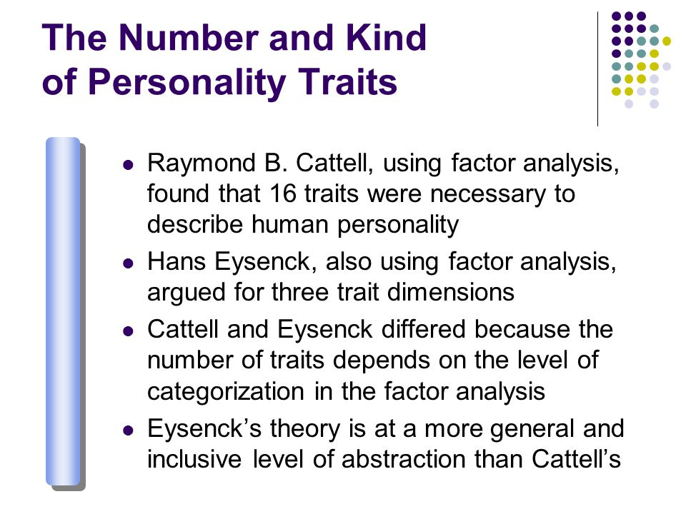 The Number and Kind of Personality Traits Raymond B.