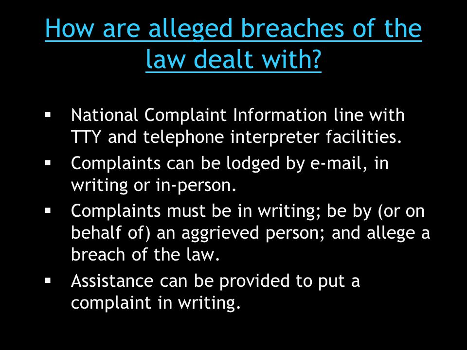 How are alleged breaches of the law dealt with.