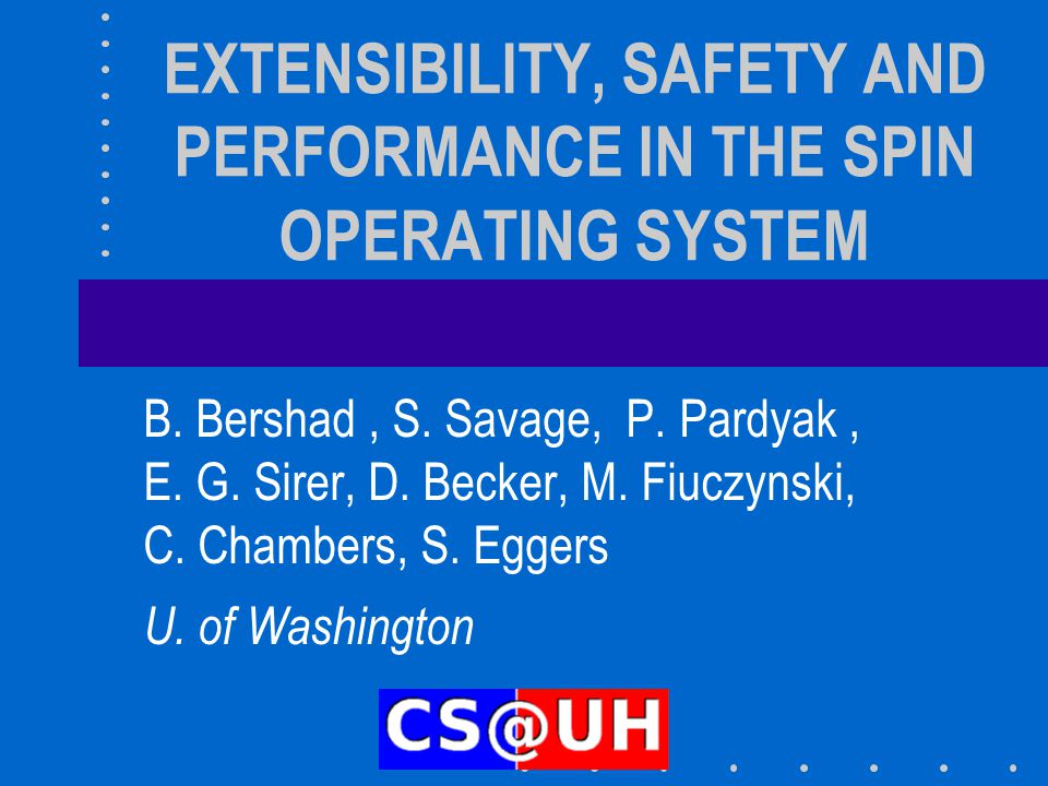 Conclusions Can combine extensibility, safety and performance in a single system Static type-checking mechanisms, implemented through the Modula-3 compiler, make this possible