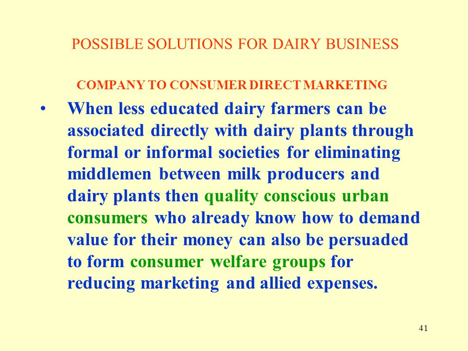 41 POSSIBLE SOLUTIONS FOR DAIRY BUSINESS COMPANY TO CONSUMER DIRECT MARKETING When less educated dairy farmers can be associated directly with dairy p