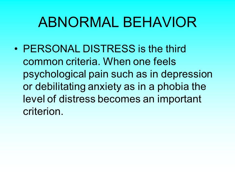 ABNORMAL BEHAVIOR PERSONAL DISTRESS is the third common criteria.