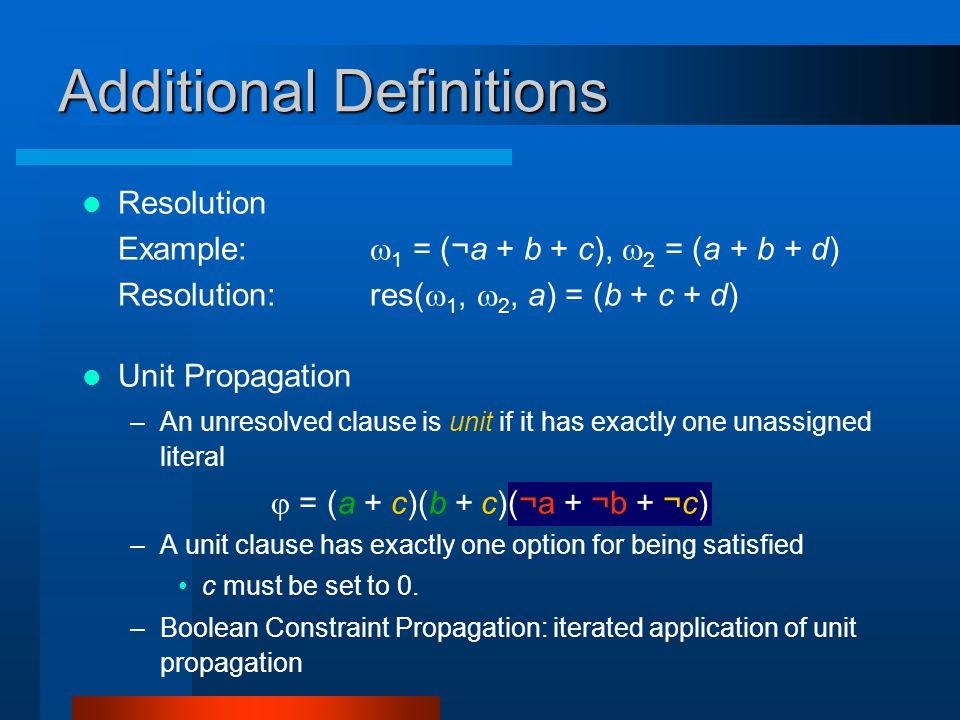 Unit Propagation public void unitPropagation(int column, BitSet unitToProp) { if (nLiterals[column].equals(unSatLit)) return; BitSet clone = (BitSet) nLiterals[column].clone(); clone.and(unitToProp); if (clone.equals(nLiterals[column])) subsumed = true; nLiterals[column].or(unitToProp); if (nLiterals[column].equals(unSatLit)) numberOfEffectiveLiterals--; }