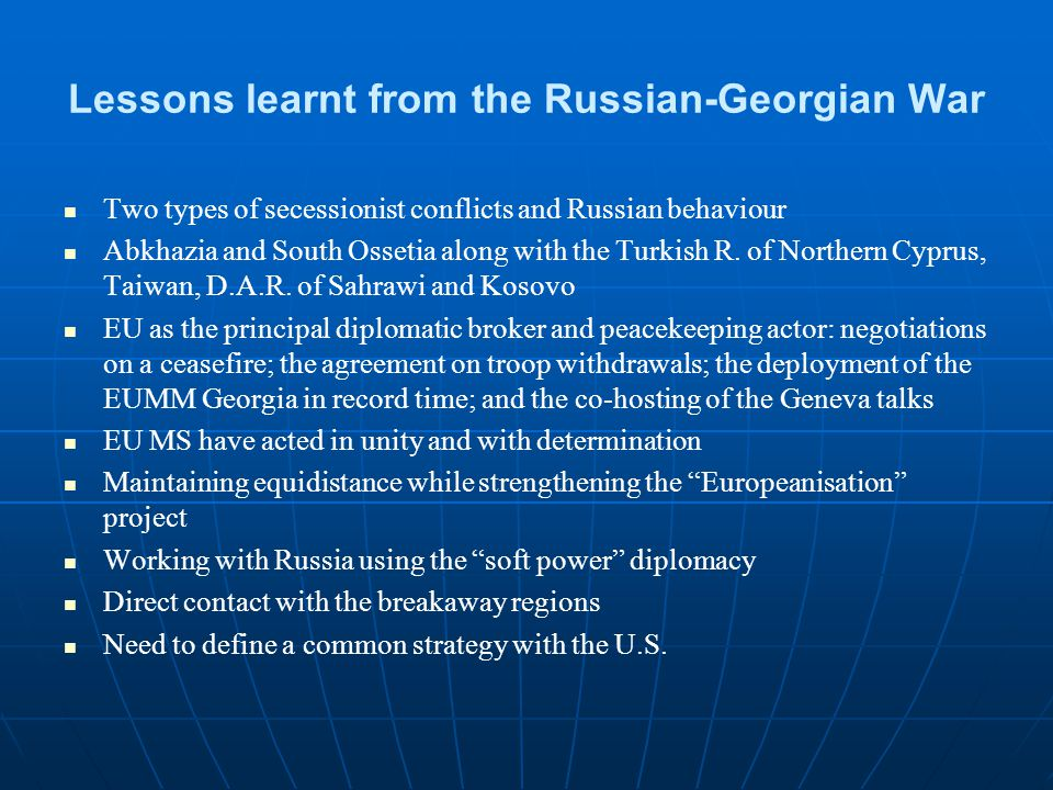 Lessons learnt from the Russian-Georgian War Two types of secessionist conflicts and Russian behaviour Abkhazia and South Ossetia along with the Turkish R.