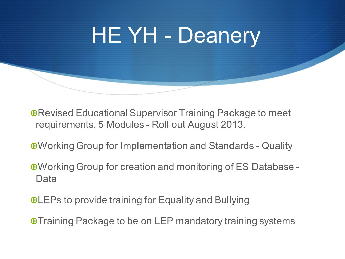 HE YH - Deanery  Revised Educational Supervisor Training Package to meet requirements.