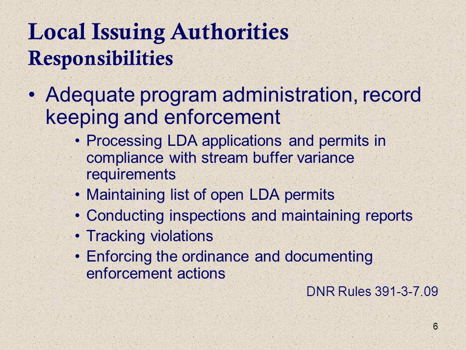 7 Local Issuing Authorities Responsibilities Complaint Investigation Process –LIA must have a procedure in place to handle complaints including Investigation of complaint within 5 business days Mechanism to refer unresolved complaints to EPD Monthly log of complaints/inquiries and actions DNR Rules 391-3-7.09
