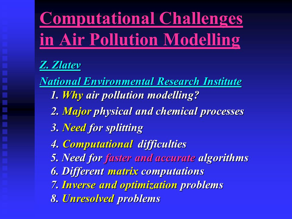 Computational Challenges in Air Pollution Modelling Z.