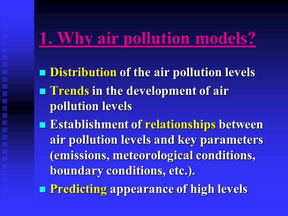1.Why air pollution models.