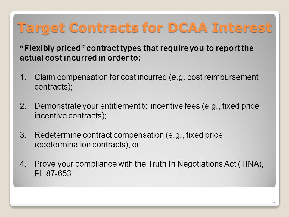 About DCAA (continued) Contracting officers initiate an audit or review --- not the auditors.