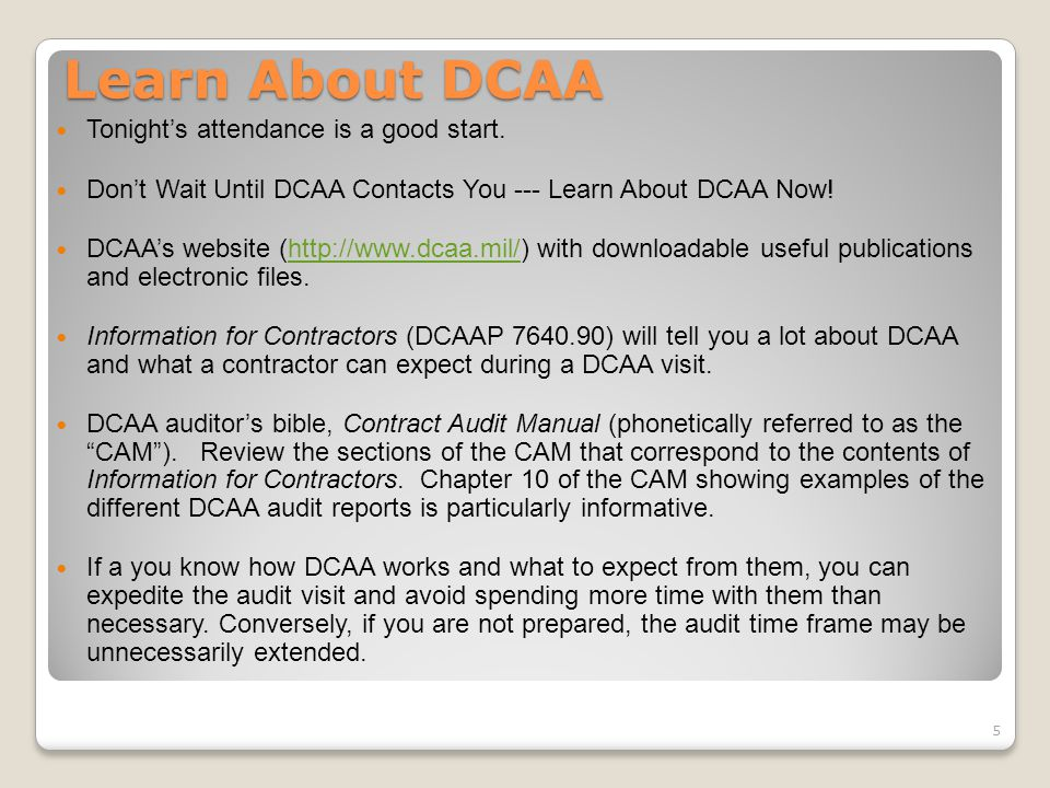 Avoiding DCAA - Best Practice Market-Based Prices rather than Cost-Based Prices Propose and negotiate a bottom line selling prices, without disclosing any information on the composition of your prices (material cost, labor cost, indirect cost, and profit) 16
