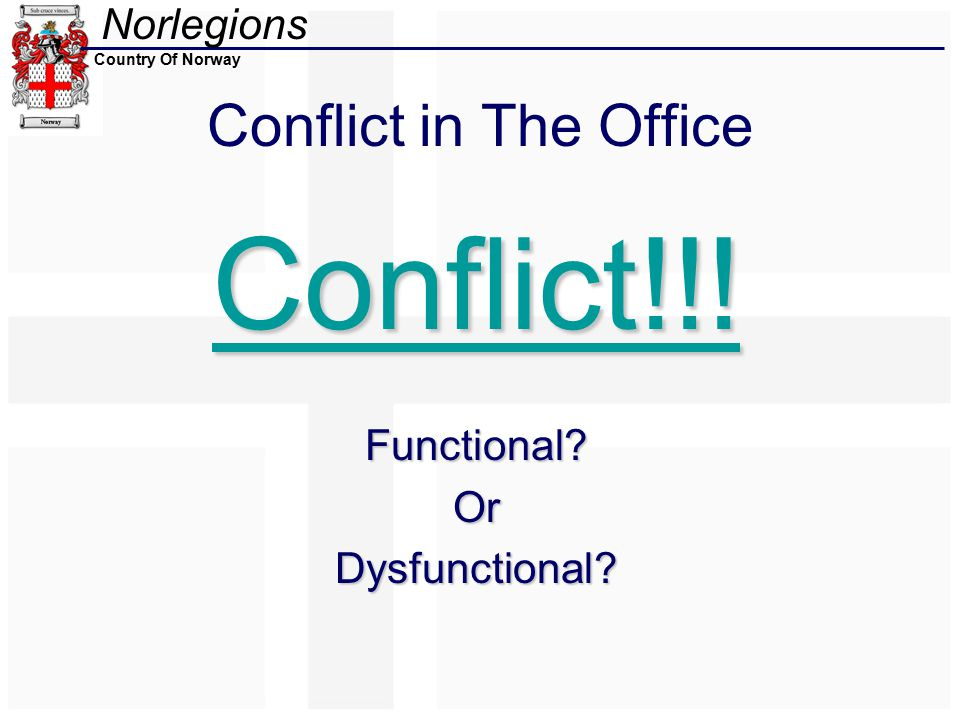 Norlegions Country Of Norway Conflict in The Office Conflict!!! Functional?OrDysfunctional?
