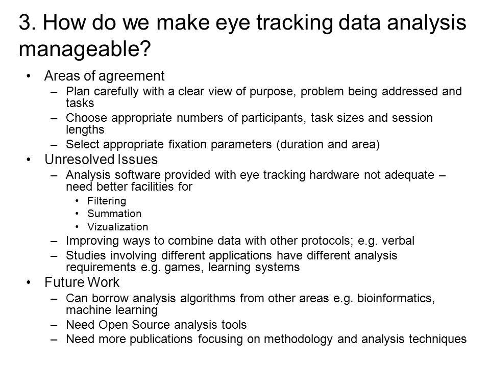 3. How do we make eye tracking data analysis manageable.