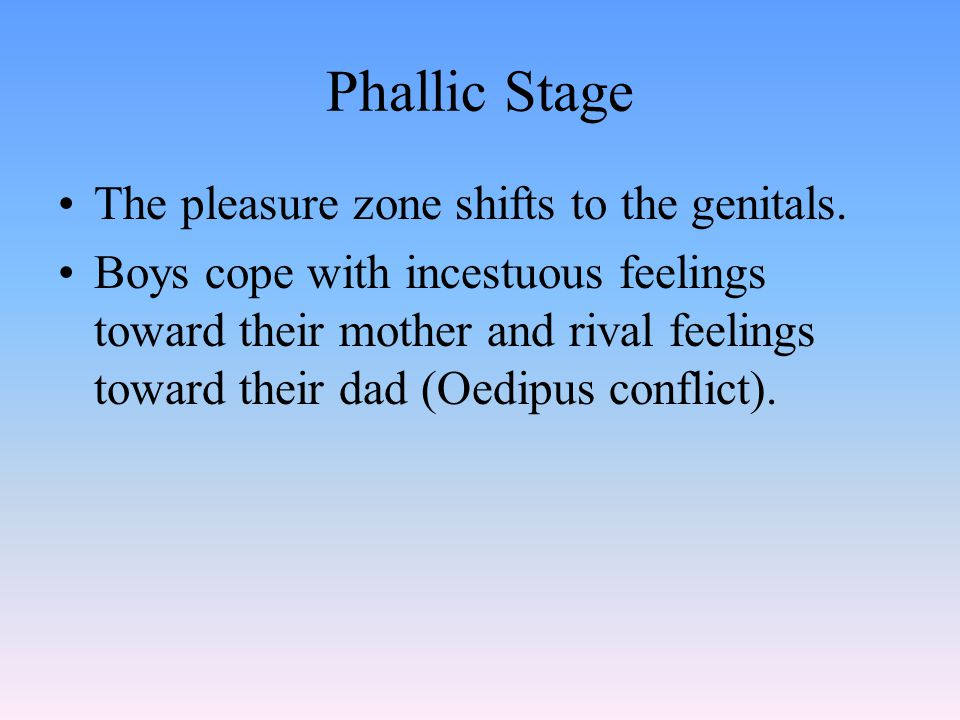 Phallic Stage The pleasure zone shifts to the genitals.