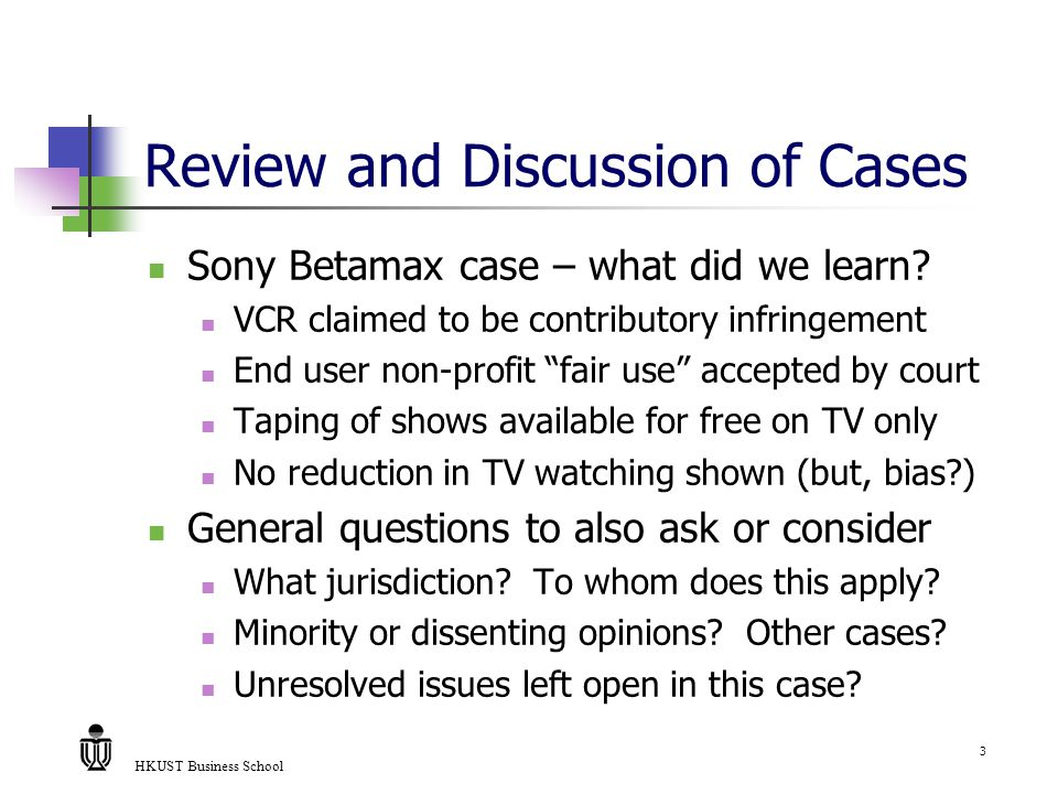 HKUST Business School 3 Review and Discussion of Cases Sony Betamax case – what did we learn.