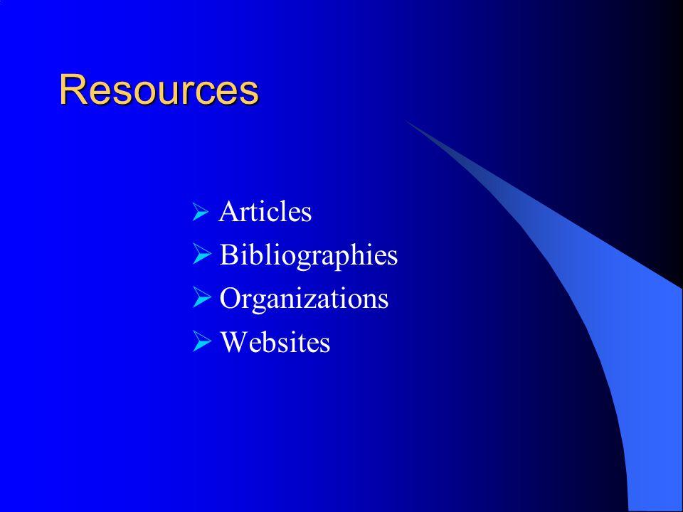 Resources  Articles  Bibliographies  Organizations  Websites