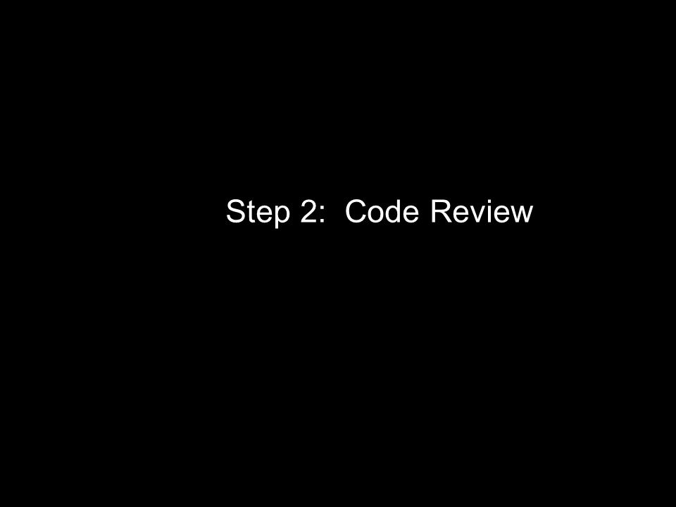 Step 2: Code Review