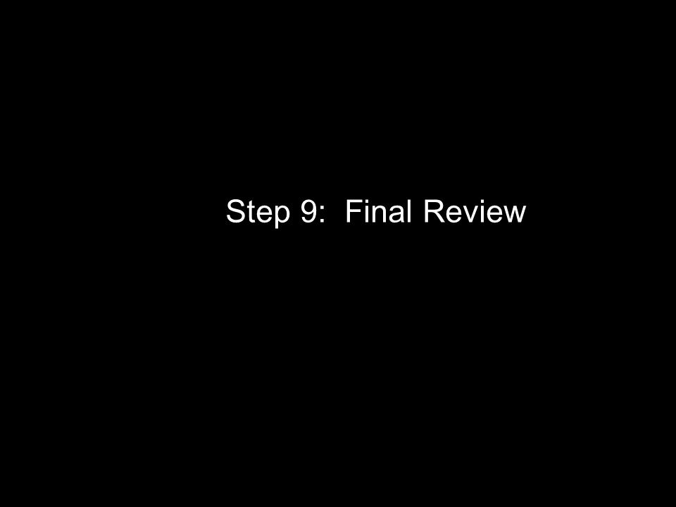 Step 9: Final Review