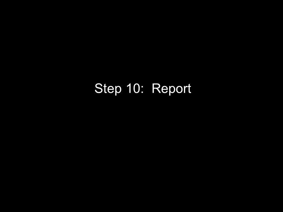 Step 10: Report