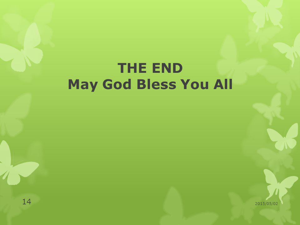 THE END May God Bless You All 2015/05/02 14