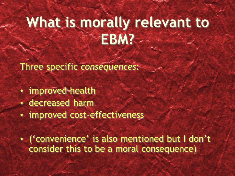 What is morally relevant to EBM.