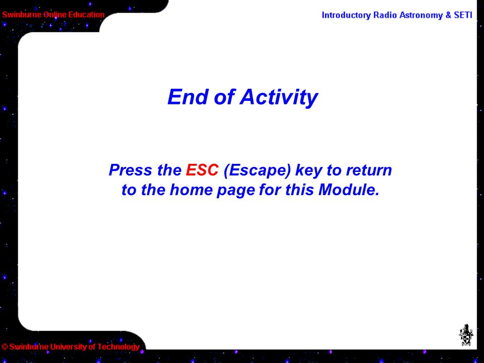End of Activity Press the ESC (Escape) key to return to the home page for this Module.
