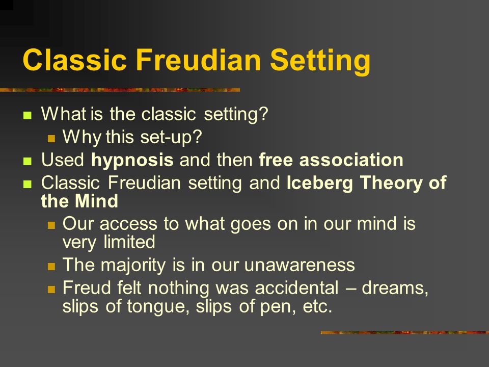 Classic Freudian Setting What is the classic setting.