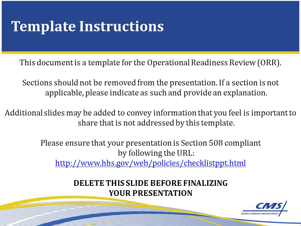 Template Instructions This document is a template for the Operational Readiness Review (ORR).