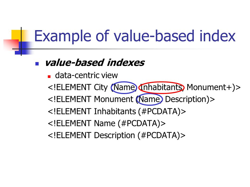 Example of value-based index value-based indexes data-centric view