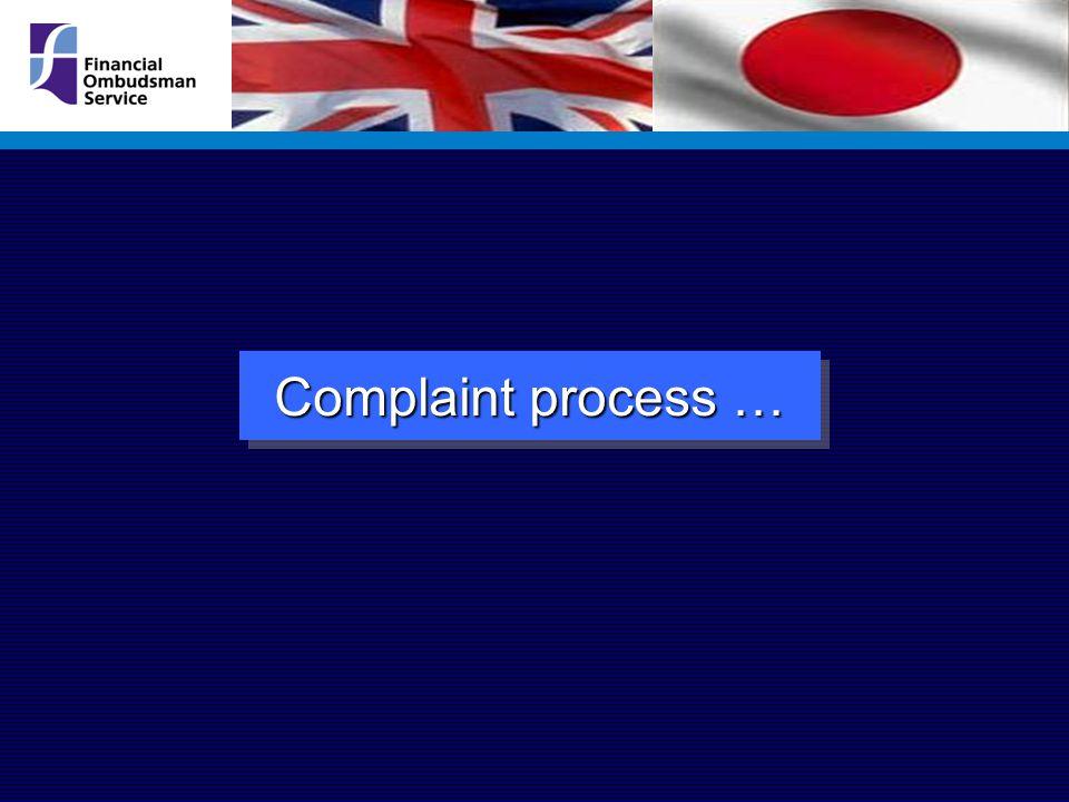 Complaint process …
