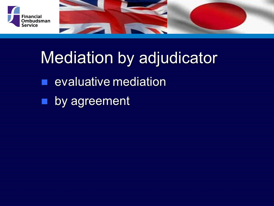 Mediation by adjudicator evaluative mediation evaluative mediation by agreement by agreement