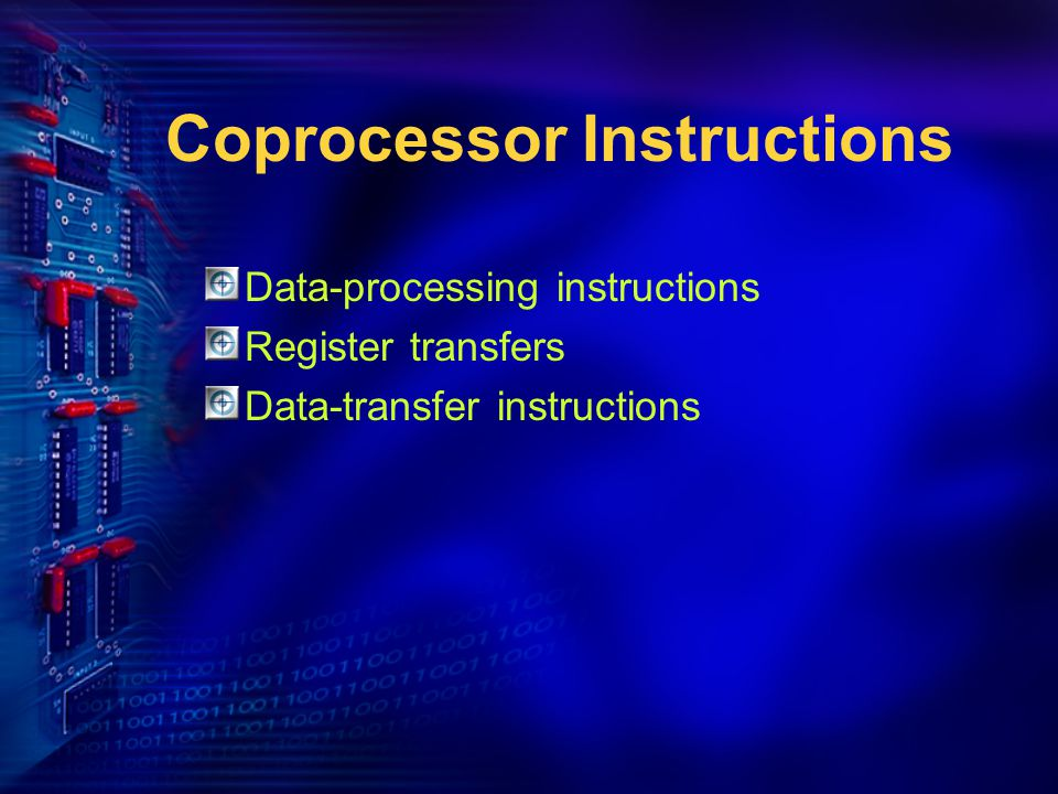 Coprocessor Instructions Data-processing instructions Register transfers Data-transfer instructions