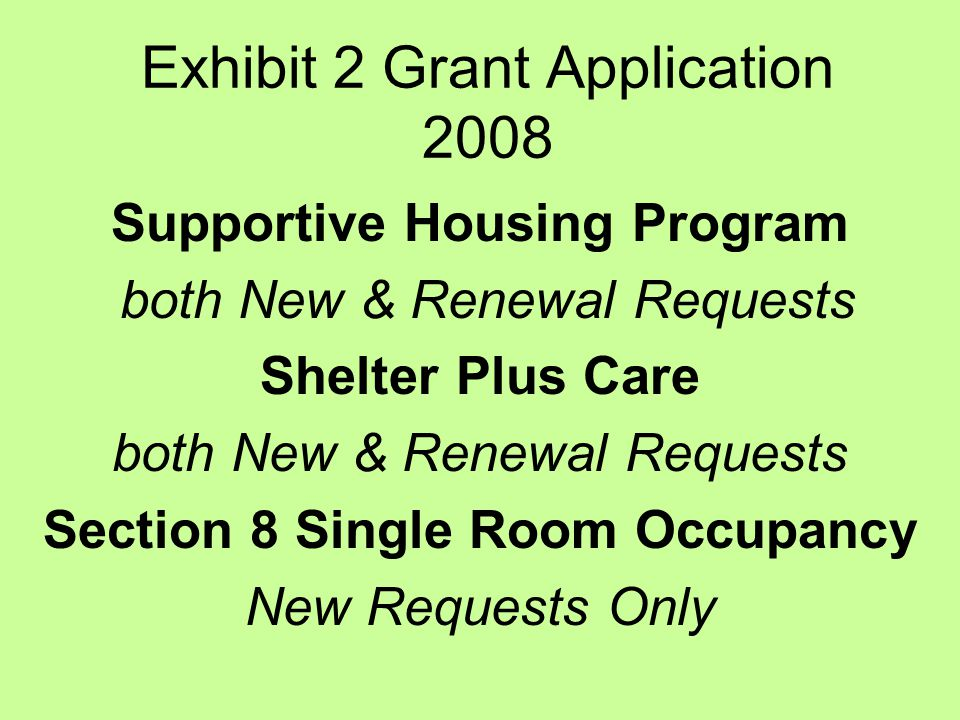 Other Costs Requests Homeless Management Information System HMIS with a ma tch that is at least 20% or a 80/20 split of the total budget Administration limited to 5% of total request –HUD required audits, Annual Progress Report preparation, costs of drawing grant funds, HUD training directly related to learning about the grant requirements