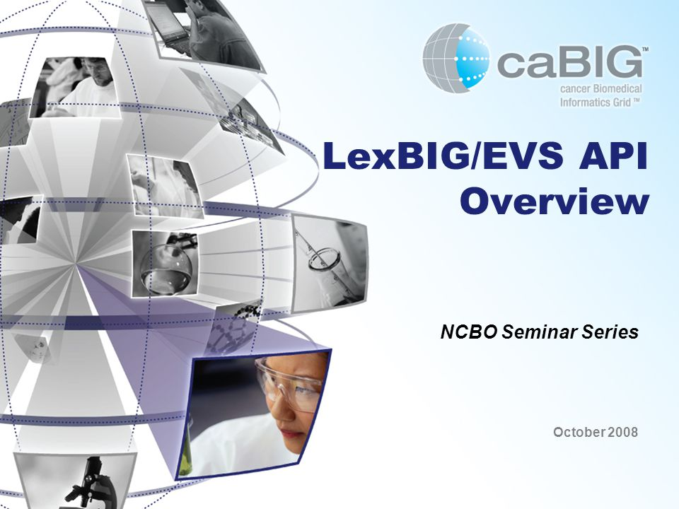 LexBIG/EVS API Overview NCBO Seminar Series October 2008