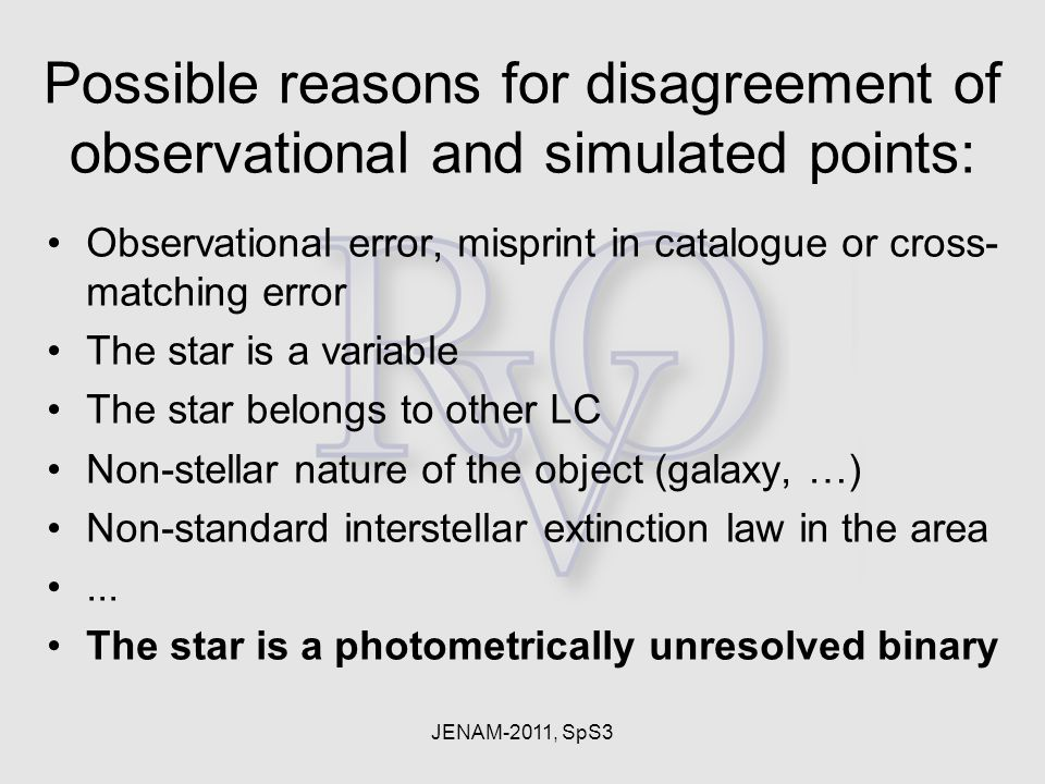 JENAM-2011, SpS3 Observational error, misprint in catalogue or cross- matching error The star is a variable The star belongs to other LC Non-stellar n