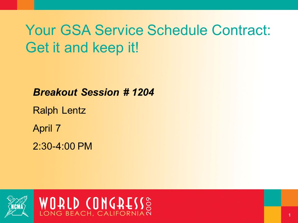 1 Your GSA Service Schedule Contract: Get it and keep it.
