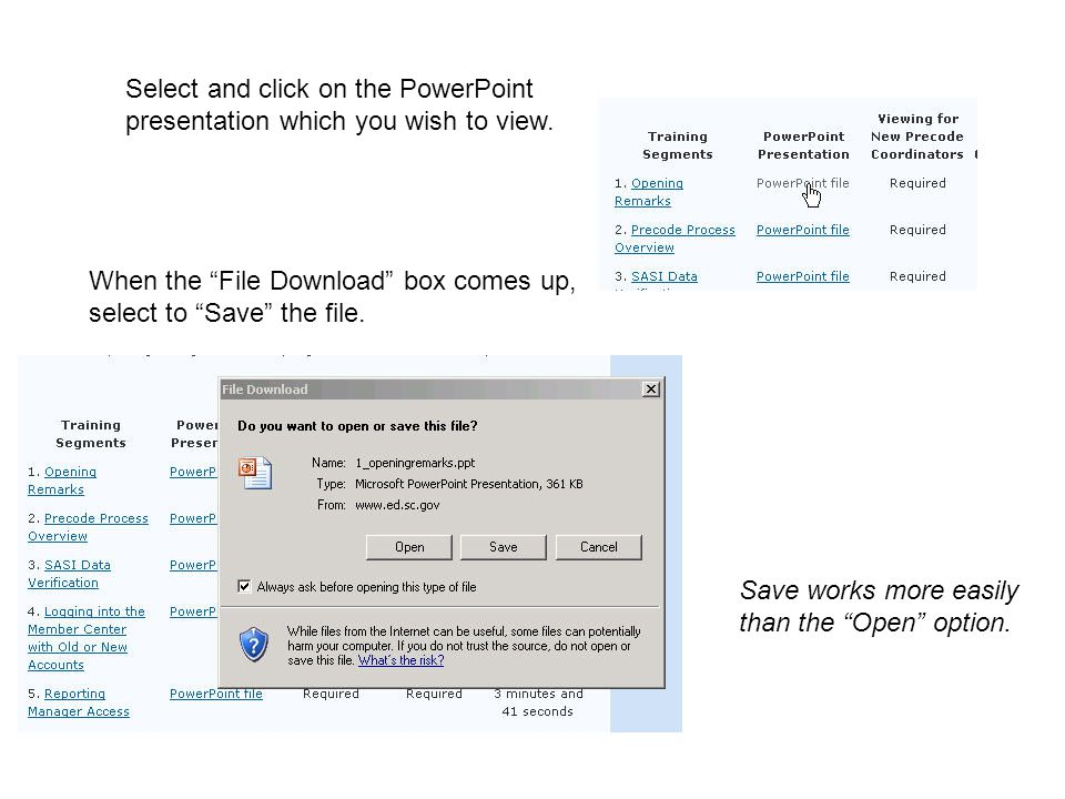 "Select and click on the PowerPoint presentation which you wish to view. When the ""File Download"" box comes up, select to ""Save"" the file. Save works m"