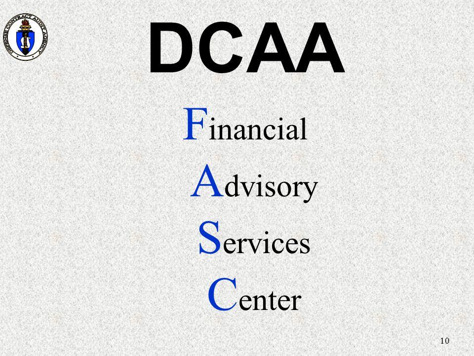 10 DCAA F inancial A dvisory S ervices C enter