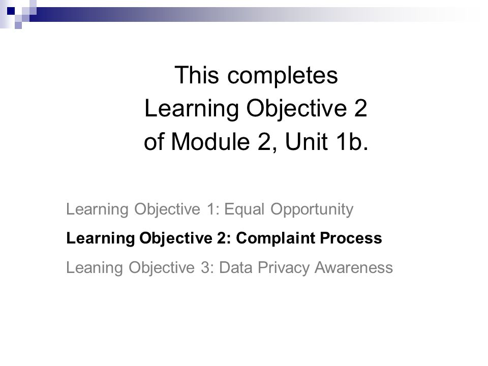 This completes Learning Objective 2 of Module 2, Unit 1b.