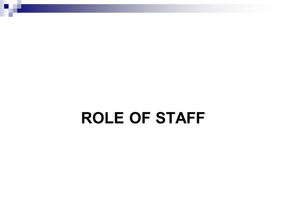 ROLE OF STAFF