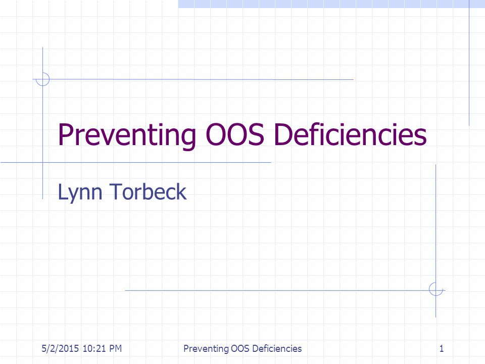 5/2/2015 10:35 PMPreventing OOS Deficiencies12 Able Labs: OOS Prevention Review the Able Labs web site.
