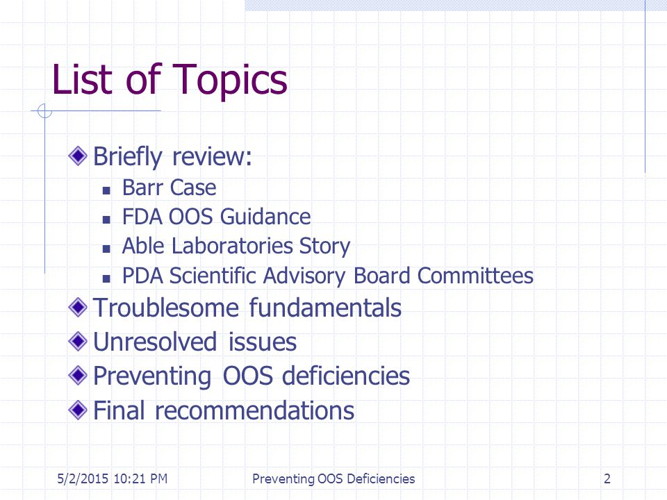 5/2/2015 10:35 PMPreventing OOS Deficiencies2 List of Topics Briefly review: Barr Case FDA OOS Guidance Able Laboratories Story PDA Scientific Advisor