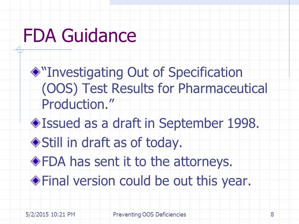 "5/2/2015 10:35 PMPreventing OOS Deficiencies8 FDA Guidance ""Investigating Out of Specification (OOS) Test Results for Pharmaceutical Production."" Issu"